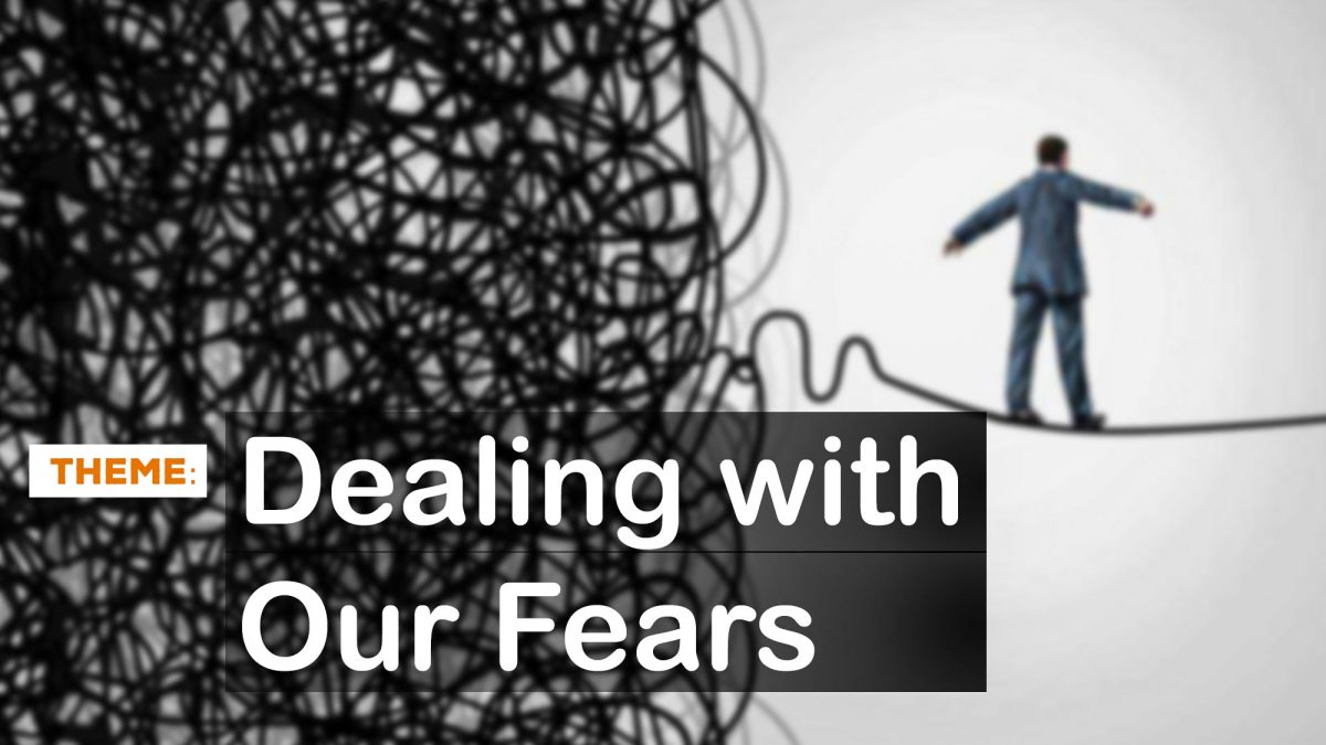 Dealing With Our Fears